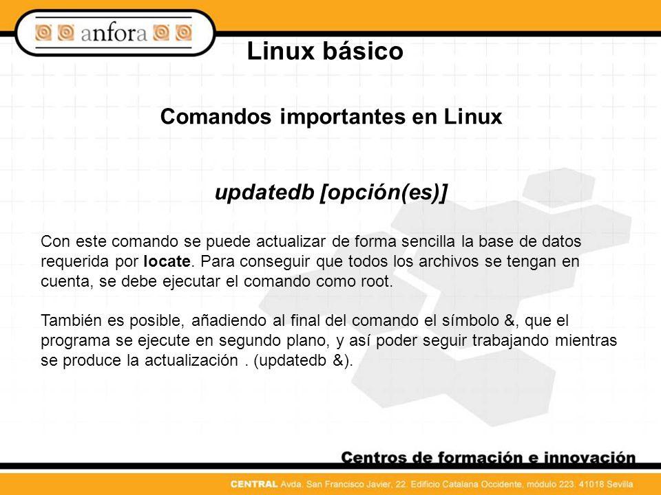 Comandos importantes en Linux updatedb [opción(es)]